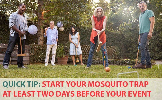Mosquito Magnet Tips - Run your mosquito trap machine several days prior to a big outdoor event